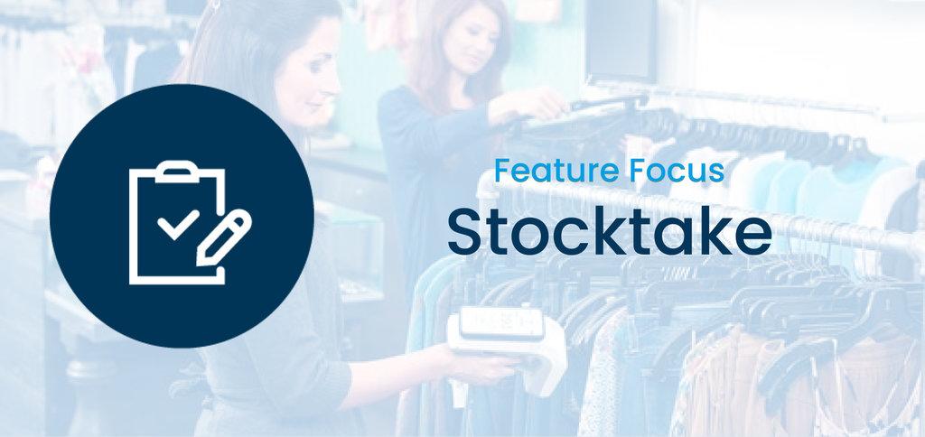 Feature Focus Stocktake