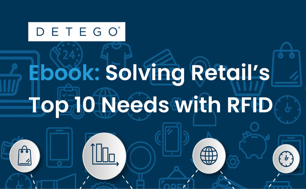 Solving Retail's top 10 needs solved with RFID